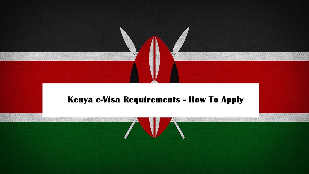 Kenya Visa Requirements For Nigerian Citizens How To Apply Visa Blog
